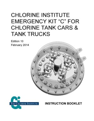 Chlorine Institute Emergency Kit C Chlorine Tank Cars and Tank Trucks Instruction Booklet